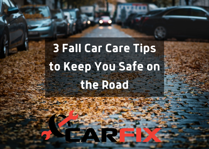 3 Fall Car Care Month Tips to Keep You Safe on the Road