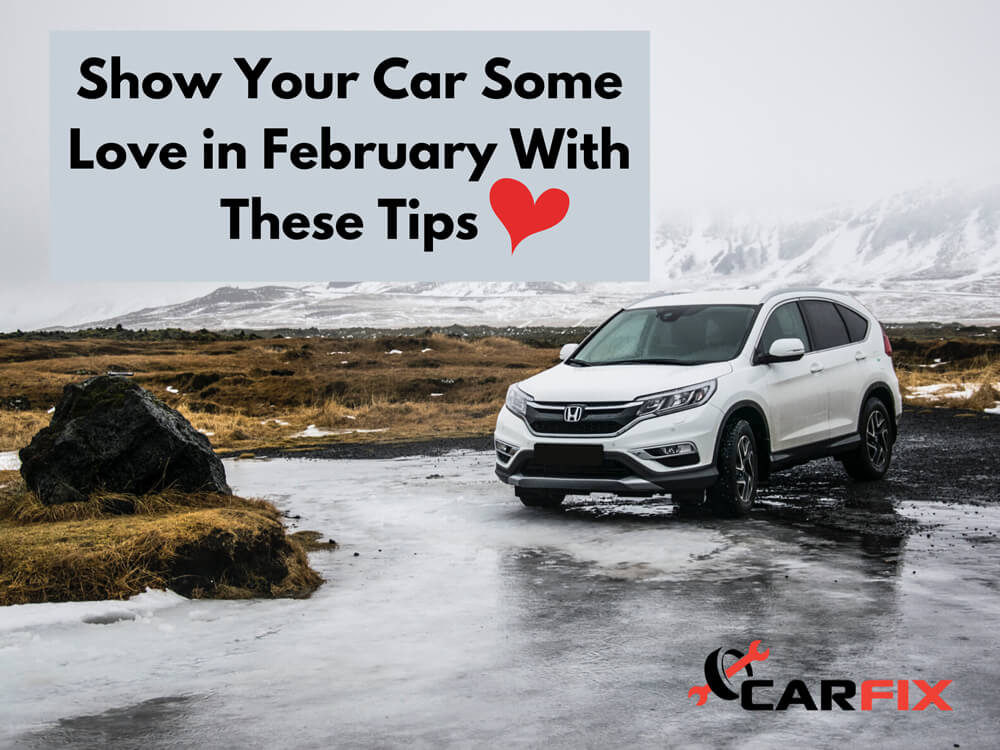 Show Your Car Some Love in February With These Tips